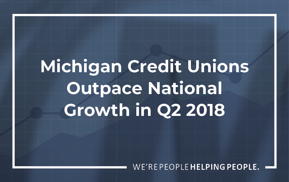 MI CUs outpace national growth in Q2 2018